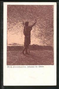 Künstler-AK Wilhelm Steinhausen: Johannes der Täufer