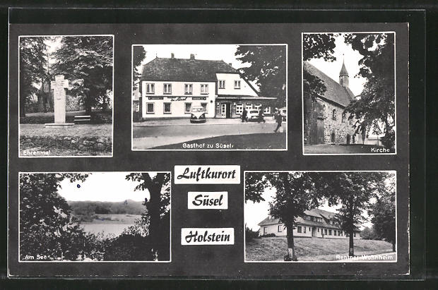 AK Süsel, Gasthof zur Süsel, Ehrenmal, Rentner-Wohnheim, Kirche, Seepartie 0