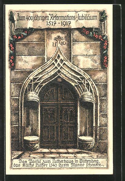 Künstler-AK Kallista: Zum 400 jährigen Reformations-Jubiläum 1917, Das Portal zum Lutherhaus in Wittenberg