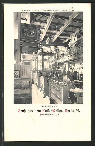 AK Berlin, Gasthaus Kaiser-Keller, Schifferstube, Friedrichstrasse 178