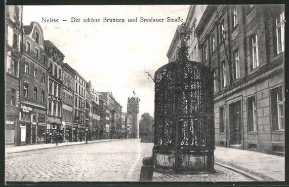 AK Neisse, Der schöne Brunnen und Breslauer Strasse