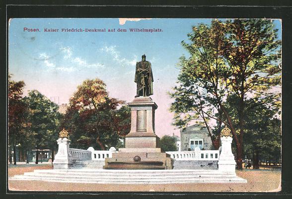 AK Posen / Poznan, Kaiser Friedrich-Denkmal auf dem Wilhelmsplatz