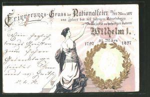 Präge-AK Nationalfeier anlässlich des 100 jährigen Geburtstages von Kaiser Wilhelm I.