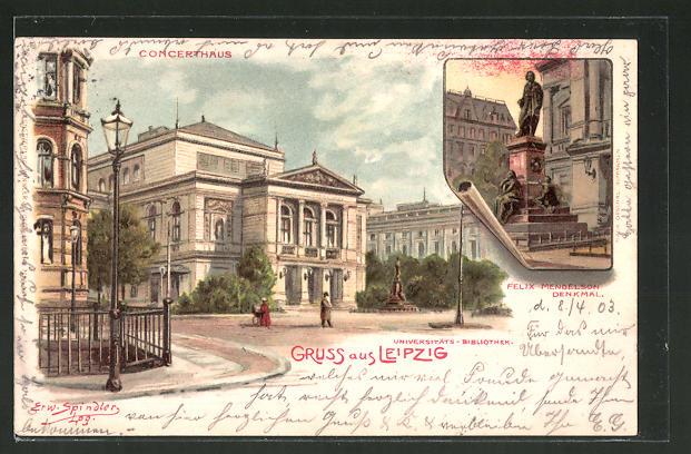 Künstler-AK Erwin Spindler: Leipzig, Universitäts-Bibliothek und Concerthaus, Felix Mendelson Denkmal
