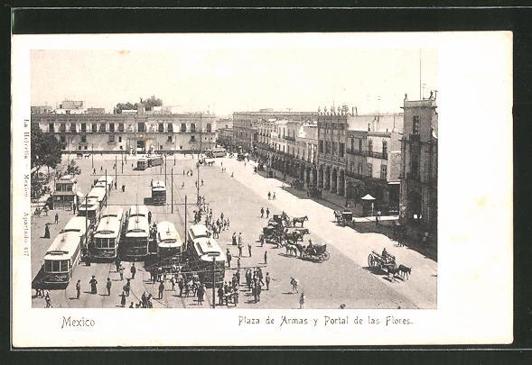 AK Mexico, Plaza de Armas y Portal de la Flores, Plaza de Armas mit Strassenbahnen