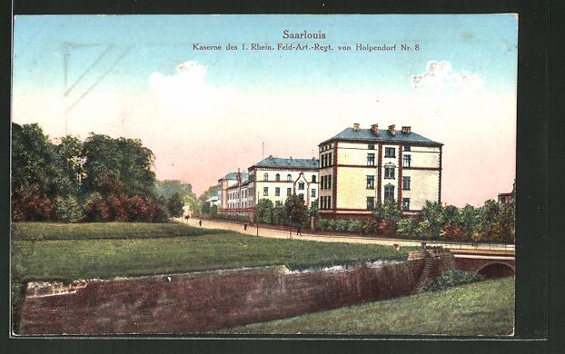 AK Saarlouis, Kaserne des 1. Rhein. Feld-Art.-Regt. von Holpendorf Nr. 8