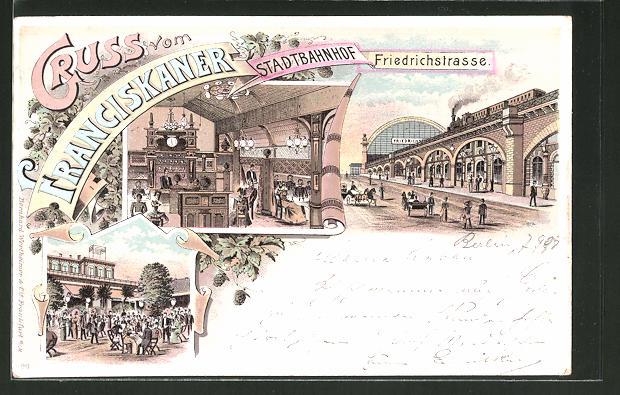 Lithographie Berlin, Gasthaus Franziskaner am Stadtbahnhof Friedrichstrasse mit Innenansichten, Friedrichstrasse