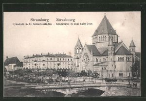 AK Strassburg / Strasbourg, Synagoge und Johannesstaden