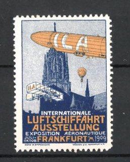 Reklamemarke Frankfurt / Main, ILA Int. Luftschifffahrt-Ausstellung 1909, Zeppelin, Ballon & Flugzeug über der Stadt