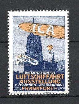 Reklamemarke Frankfurt / Main, ILA Int. Luftschifffahrt-Ausstellung 1909, Zeppelin-Luftschiff & Flugzeug über der Stadt