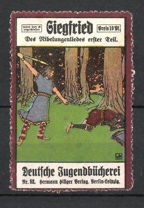 Reklamemarke Berlin, Deutsche Jugendbücherei Hermann Hillger Verlag, Siegfried - Des Niebelungenliedes erster Teil