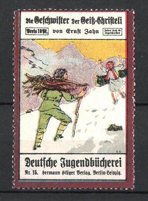 Reklamemarke Berlin-Leipzig, Deutsche Jugendbücherei Hermann Hillger Verlag, Die Geschwister der Geitz-Christeli E. Zahn