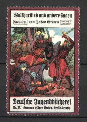 Reklamemarke Berlin-Leipzig, Deutsche Jugendbücherei Hermann Hillger Verlag, Waltharilied & andere Sagen von J. Grimm