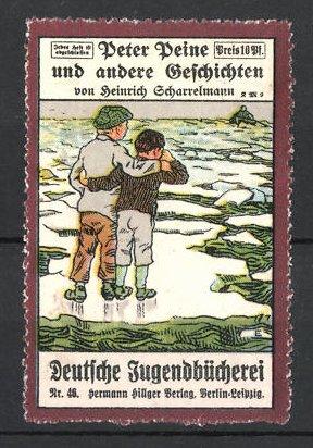 Reklamemarke Berlin-Leipzig, Deutsche Jugendbücherei Hermann Hillger Verlag, Peter Peine von H. Scharrelmann