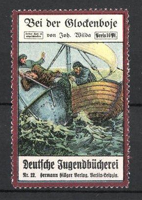 Reklamemarke Berlin-Leipzig, Deutsche Jugendbücherei Hermann Hillger Verlag, Bei der Glockenboje von Joh. Wilda