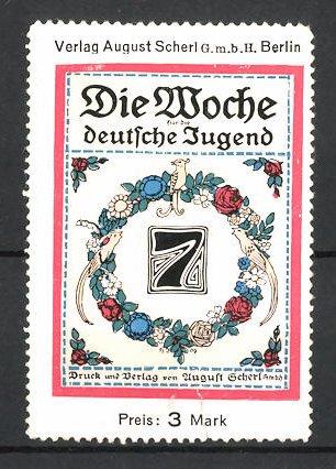 Reklamemarke Berlin, Die Woche für die Deutsche Jugend, Verlag August Scherl GmbH, Blumen und Vögel