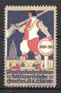 Reklamemarke Frankfurt / Main, 17. Deutsches Bundes und Goldenes Jubiläums-Schiessen 1912, Schützenkönig mit Gewehr