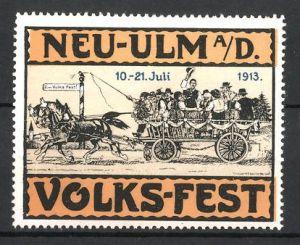 Reklamemarke Neu-Ulm, Volks-Fest 1913, Männer & Frauen fahren mit Pferdefuhrwerk zum Fest, orange