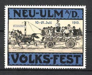 Reklamemarke Neu-Ulm, Volks-Fest 1913, Männer & Frauen fahren mit Pferdefuhrwerk zum Fest, blau