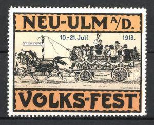 Reklamemarke Neu-Ulm, Volks-Fest 1913, Bürger fahren mit Pferdefuhrwerk zum Fest, orange