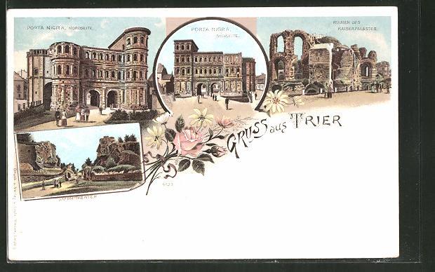Lithographie Trier, Porta Nigra, Ruine des Kaiserpalastes