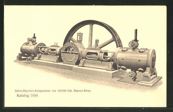 AK Schwefeligsäure-Kompressor von 400000Cal. Buenos Aires, A. Borsig Berlin-Tegel