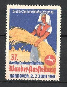 Reklamemarke Hannover, 37. Deutsche Landwirtschaftliche Wanderausstellung 1931, Bäuerin mit Weizen auf dem Feld