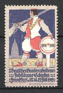 Reklamemarke Frankfurt / Main, 17. Deutsches Bundes - und Goldenes Jubiläums-Schiessen 1912, Schützenkönig mit Gewehr