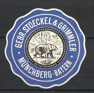 Reklamemarke Münchberg, Gebr. Stoeckel & Grimmler, Schutzmarke Bär