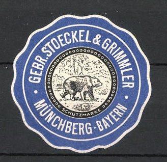 Reklamemarke Münchberg, Gebr. Stoeckel & Grimmler, Schutzmarke mit Bär