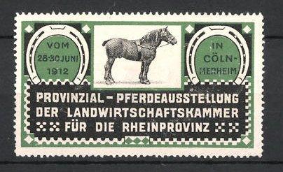 Reklamemarke Köln-Merheim, Provinzial-Pferdeausstellung der Landwirtschaftskammer 1912, Pferd
