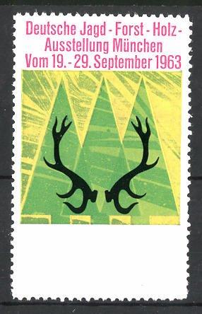 Reklamemarke München, Deutsche Jagd-, Forst-, Holz-Ausstellung 1963, Geweih und Tannen