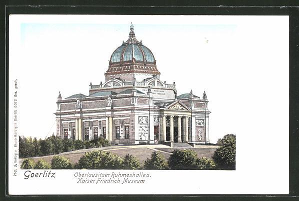 AK Görlitz, Ruhmeshalle & Kaiser Friedrich Museum
