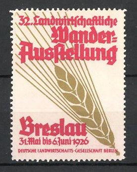 Reklamemarke Breslau, 32. Landwirtschaftliche Wander-Ausstellung 1926, Getreideähre