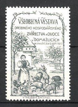 Reklamemarke Domazlicich, Vseobecná Vystava 1913, Bäuerin füttert Tiere