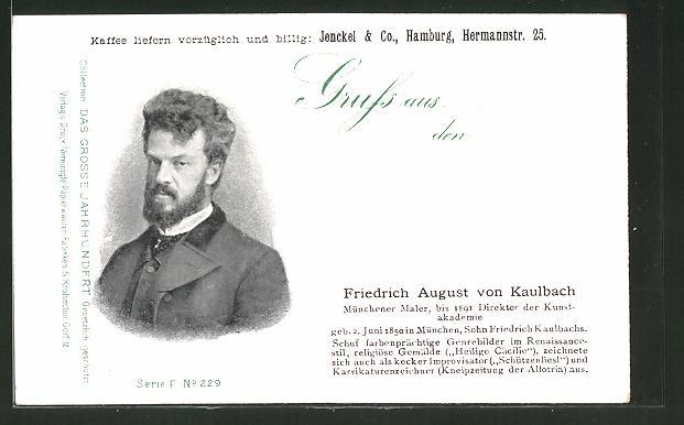 AK Serie: Das grosse Jahrhundert, Porträt von Friedrich August von Kaulbach