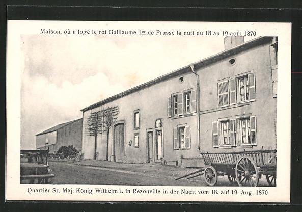 AK Rezonville, Quartier König Wilhelm I. in der Nacht vom 18. auf 19. Aug. 1870