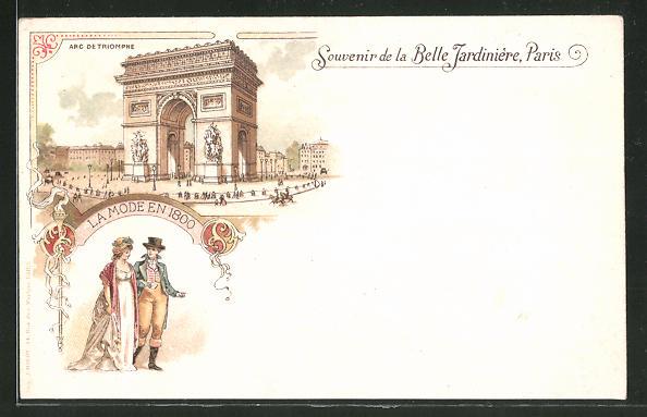Lithographie Paris, La Belle Jardinnière, La Mode en 1800, Arc de Triomphe, Triumphbogen