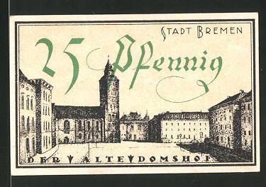 Notgeld Bremen 1921, 25 Pfennig, Stadtwappen, der alte Domshof