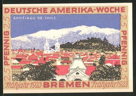 Notgeld Bremen 1923, 25 Pfennig, Stadtwappen und internationale Flaggen, Ortsansicht von Santiago de Chile