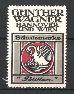Reklamemarke Hannover & Wien, Pelikan Bürobedarf, Günther Wagner, Pelikan füttert Küken