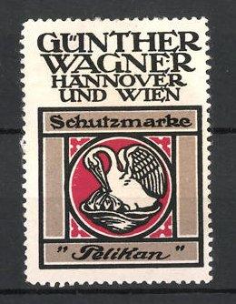 Reklamemarke Hannover & Wien, Pelikan Bürobedarf Günther Wagner, Schutzmarke Pelikan mit Küken