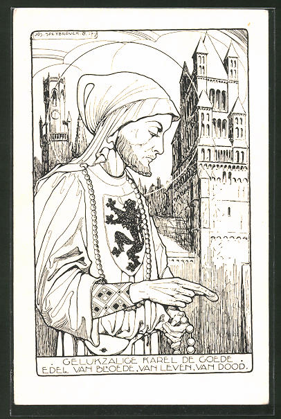 Künstler-AK sign. Jos. Speybrouck: Gelukzalige Karel de Goede, Edel van Bloede, van Leven, Van Dood