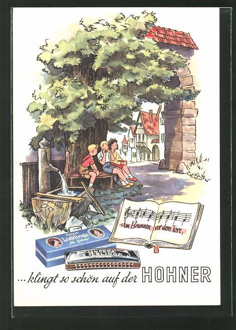 Künstler-AK Reklame für Hohner Mundharmonika, Am Brunnen vor dem Tore