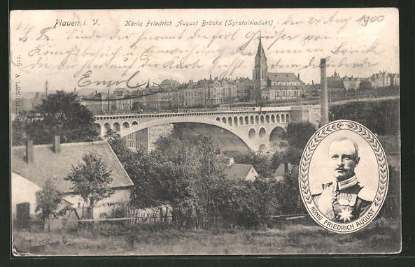 AK Plauen i.V., König Friedrich August Brücke, Portrait König Friedrich August
