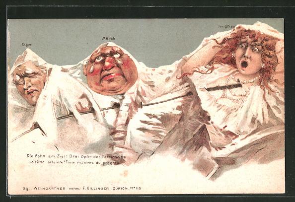 Lithographie Killinger Nr. 115, Eiger, Mönch, Jungfrau, Die Bahn am Ziel! Drei Opfer des Fortschritts, Berggesichter