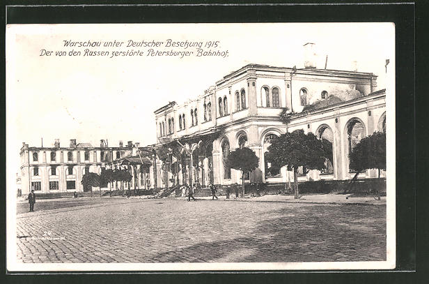 AK Warschau-Warszawa, Zerstörter Petersburger Bahnhof nach 1915