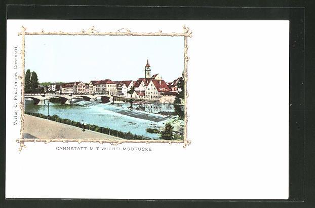 AK Cannstatt, Ortsansicht mit Wilhelmsbrücke