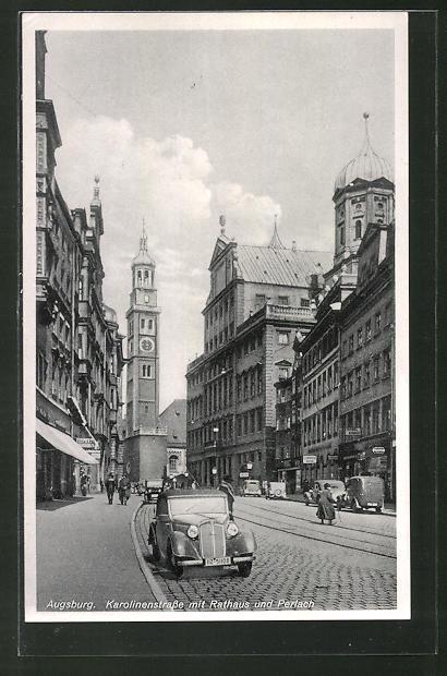 AK Augsburg, Karolinenstrasse mit Rathaus und Perlach