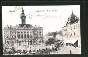 AK Ujvidek, Erzsebetter, Elisabeth-Platz mit Strassenbahn